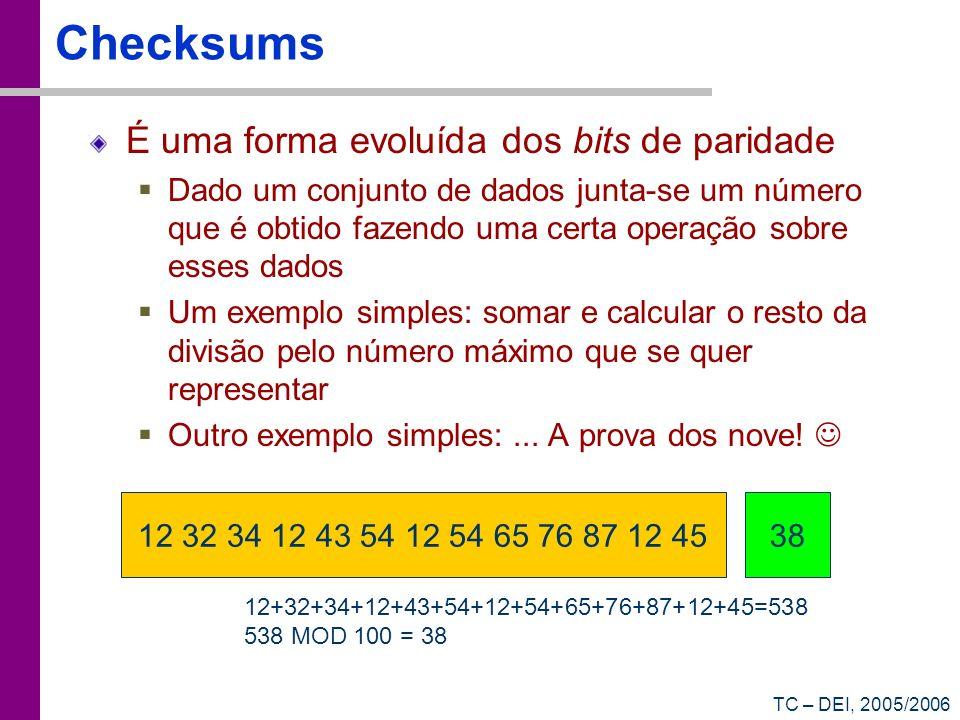 Checksums É uma forma evoluída dos bits de paridade