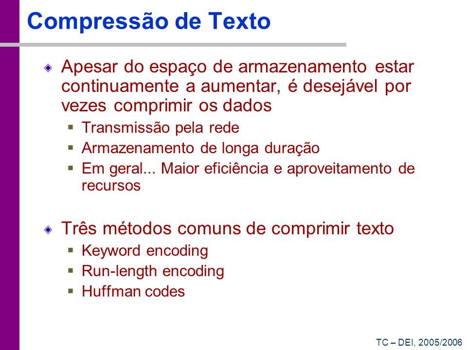 Compressão de Texto Apesar do espaço de armazenamento estar continuamente a aumentar, é desejável por vezes comprimir os dados.