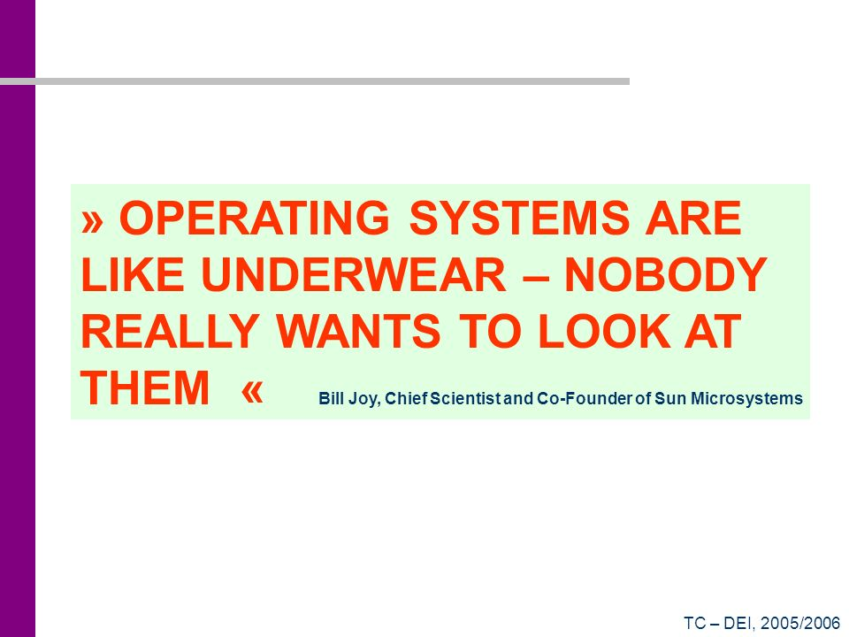 » OPERATING SYSTEMS ARE LIKE UNDERWEAR – NOBODY