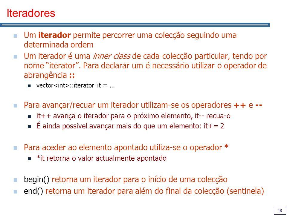 Iteradores Um iterador permite percorrer uma colecção seguindo uma determinada ordem.