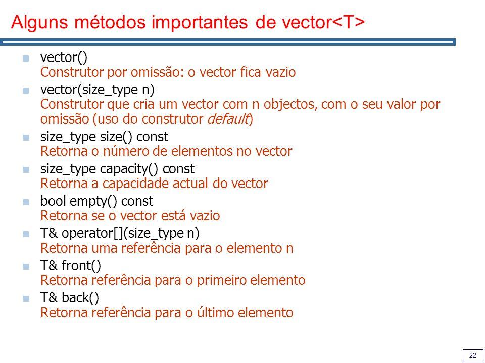 Alguns métodos importantes de vector<T>