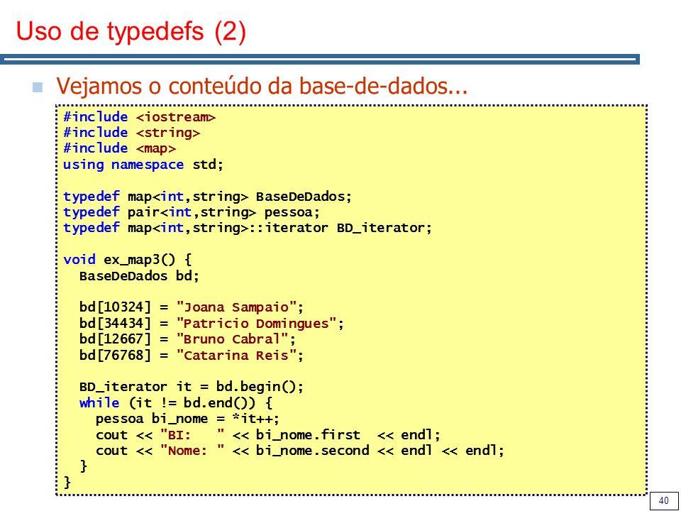 Uso de typedefs (2) Vejamos o conteúdo da base-de-dados...