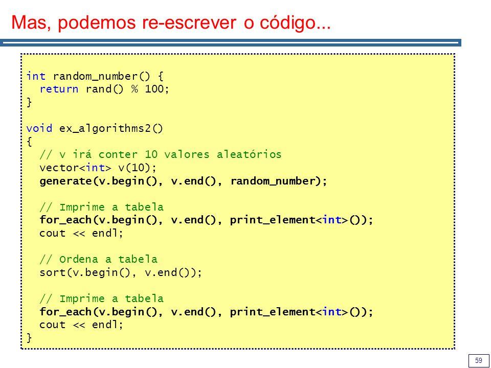Mas, podemos re-escrever o código...