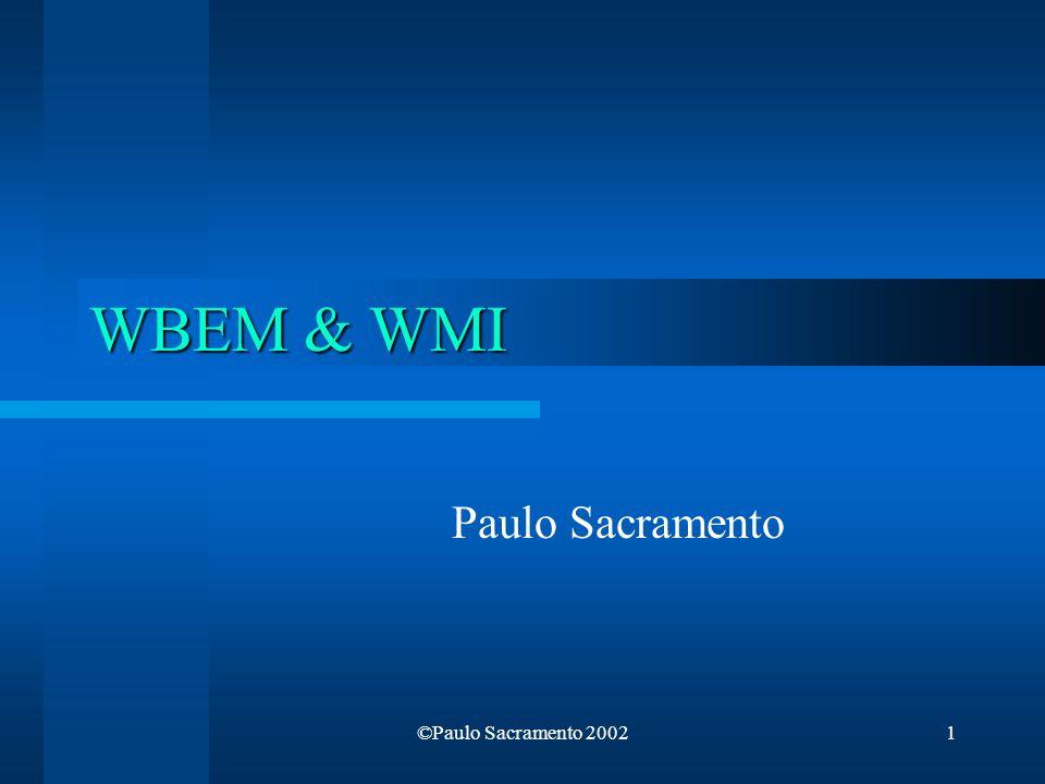 WBEM & WMI Paulo Sacramento ©Paulo Sacramento 2002