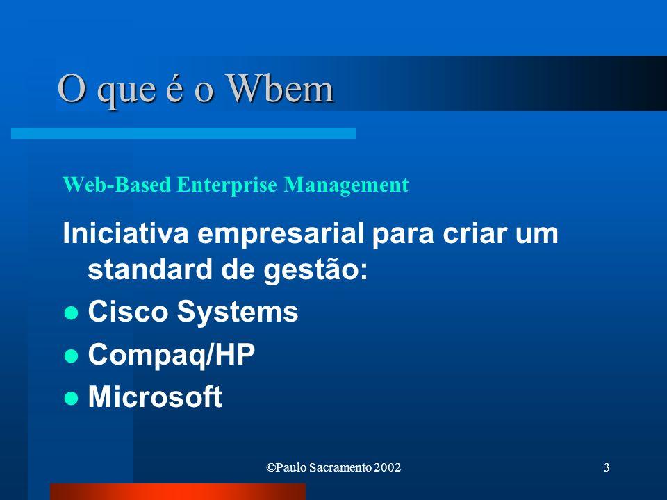 O que é o Wbem Web-Based Enterprise Management. Iniciativa empresarial para criar um standard de gestão: