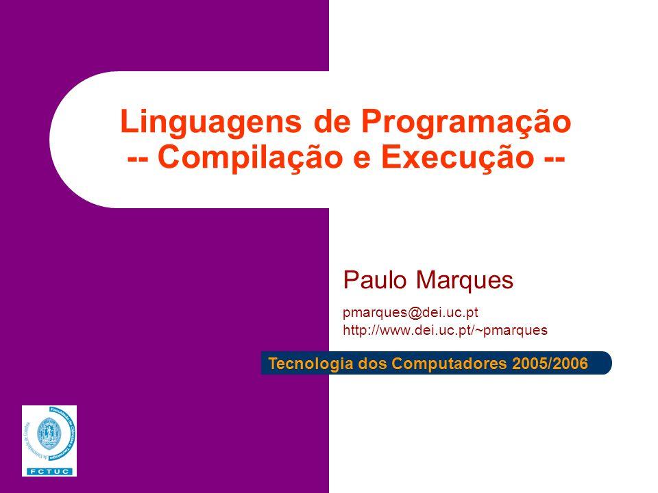Linguagens de Programação -- Compilação e Execução --