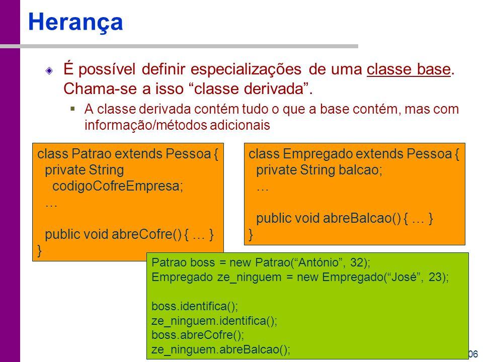 Herança É possível definir especializações de uma classe base. Chama-se a isso classe derivada .