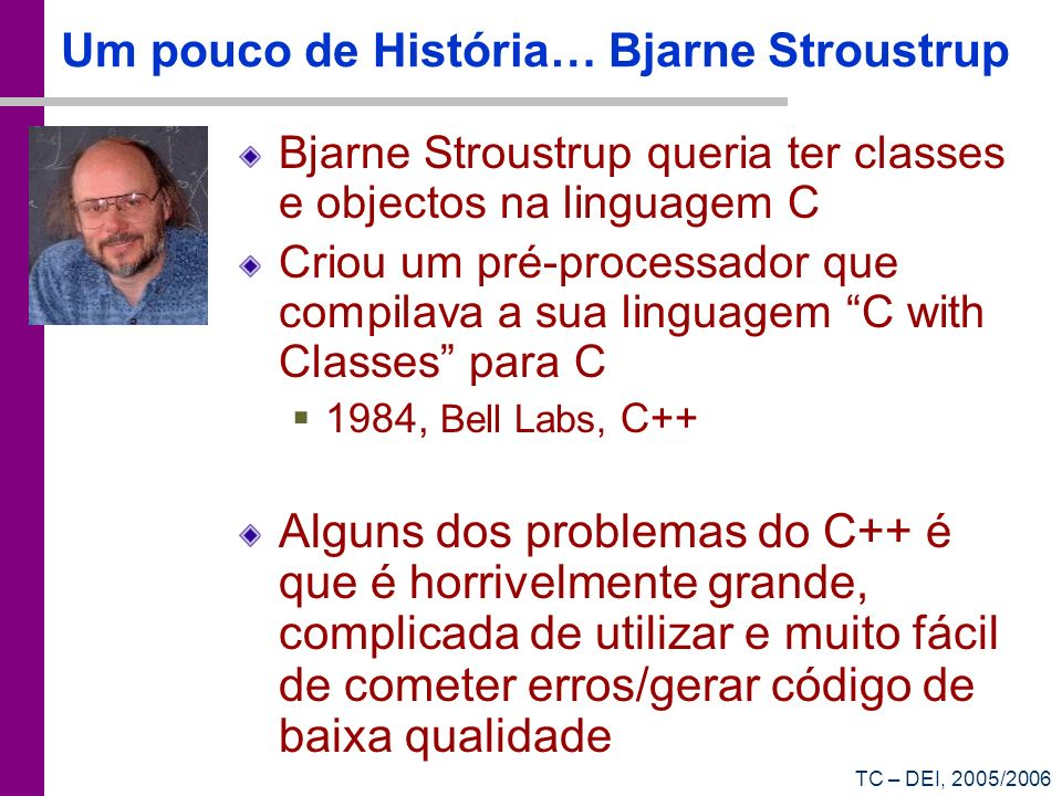 Um pouco de História… Bjarne Stroustrup