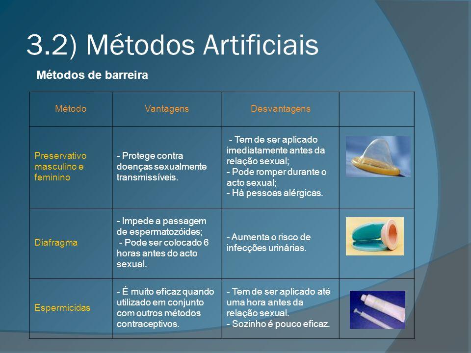 3.2) Métodos Artificiais Métodos de barreira Método Vantagens
