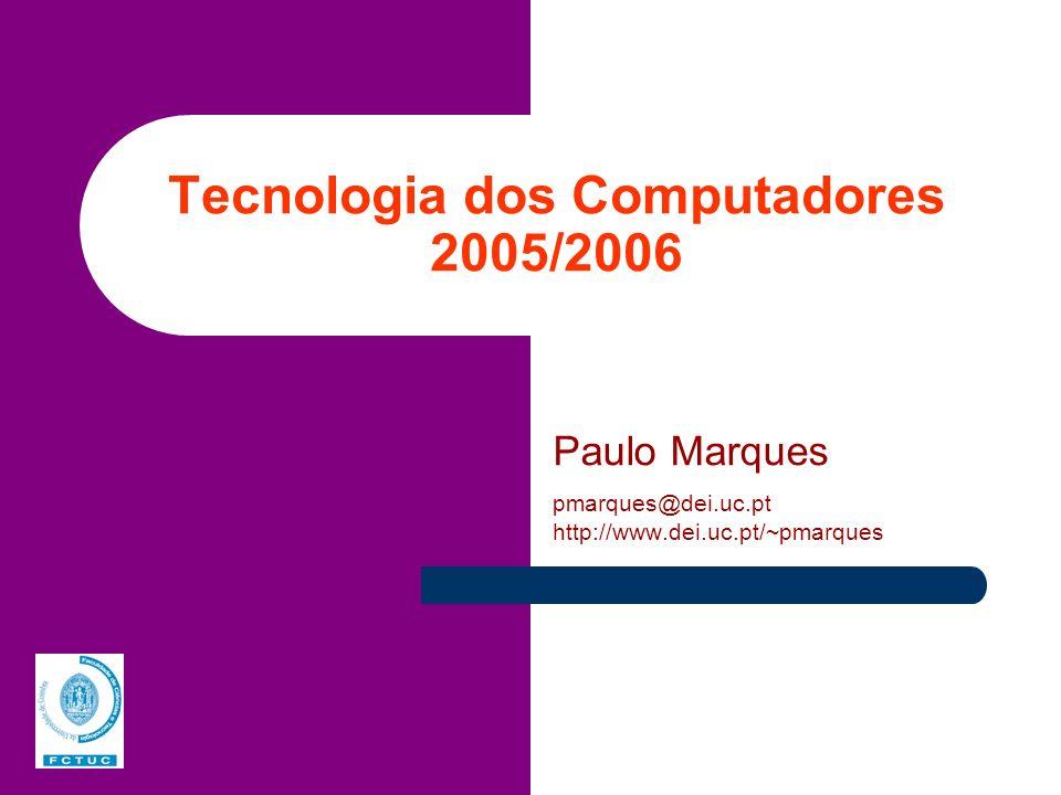 Tecnologia dos Computadores 2005/2006