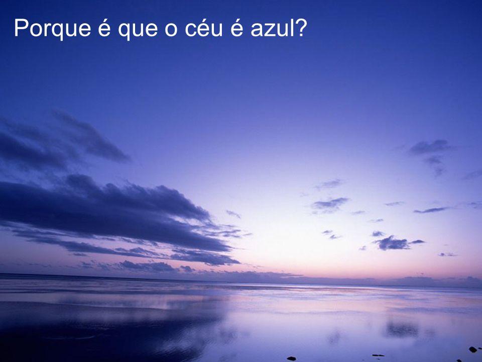 Porque é que o céu é azul TC – DEI, 2005/2006