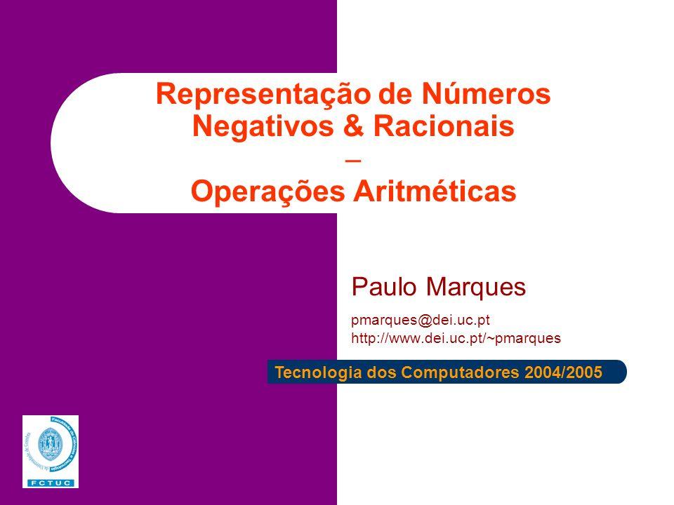 Representação de Números Negativos & Racionais  Operações Aritméticas