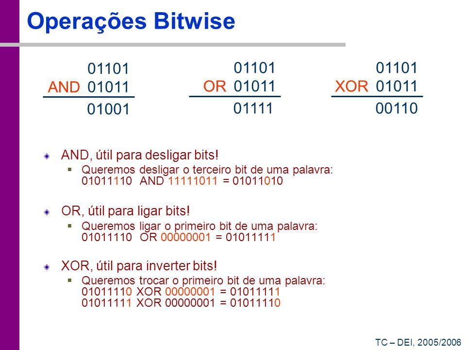 Operações Bitwise 01101 01101 01101 AND 01011 OR 01011 XOR 01011 01001