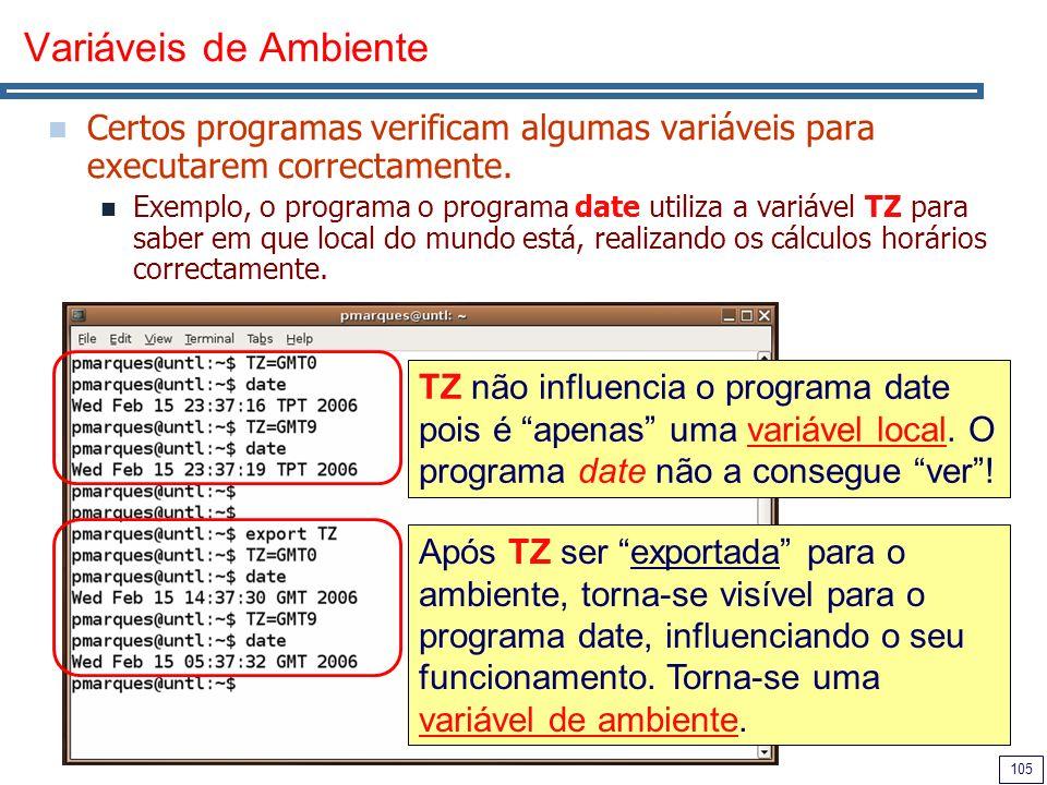 Variáveis de Ambiente Certos programas verificam algumas variáveis para executarem correctamente.