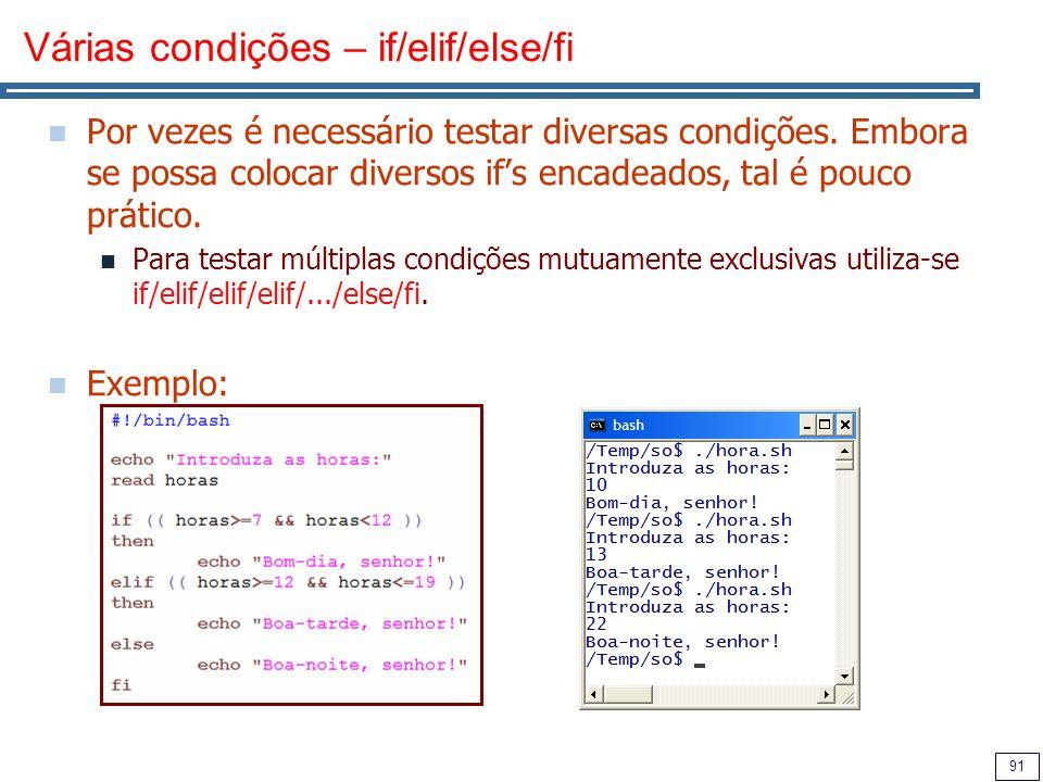 Várias condições – if/elif/else/fi