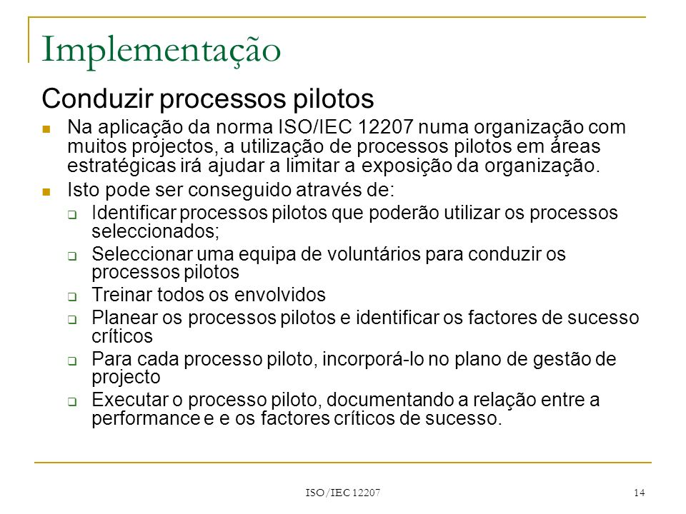 Implementação Conduzir processos pilotos