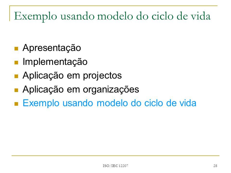 Exemplo usando modelo do ciclo de vida