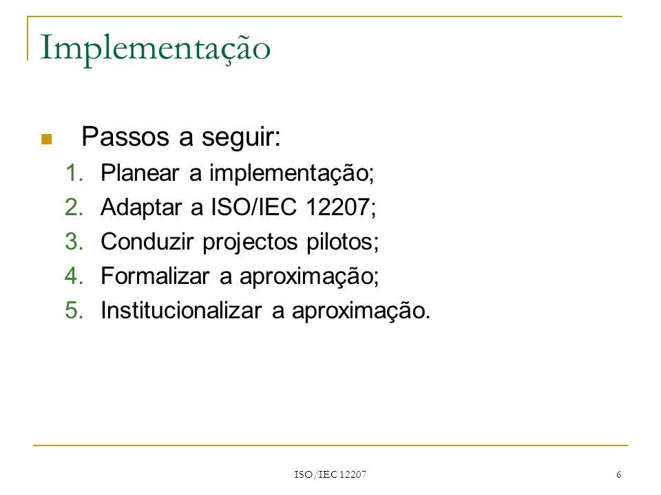 Implementação Passos a seguir: Planear a implementação;