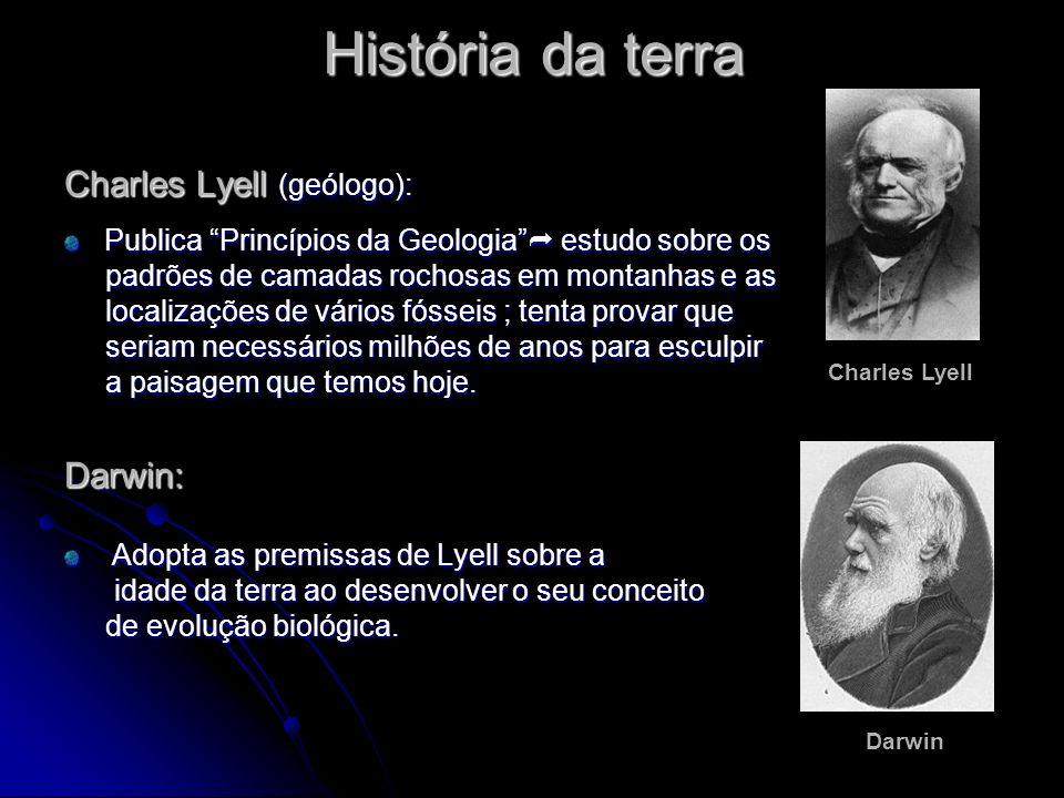 História da terra Charles Lyell (geólogo): Darwin: