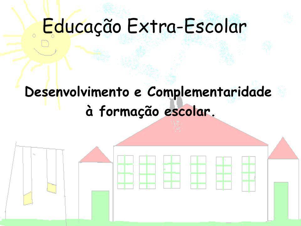 Desenvolvimento e Complementaridade à formação escolar.