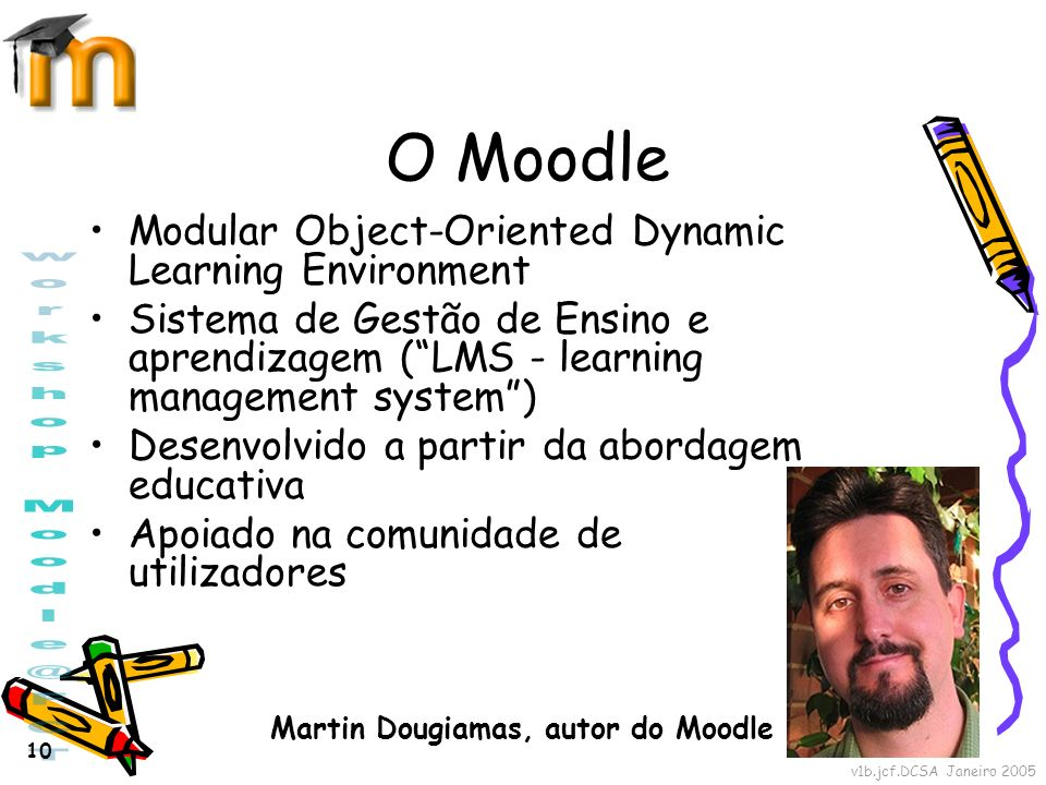 O Moodle Modular Object-Oriented Dynamic Learning Environment
