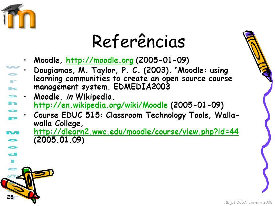 Referências Moodle, http://moodle.org (2005-01-09)