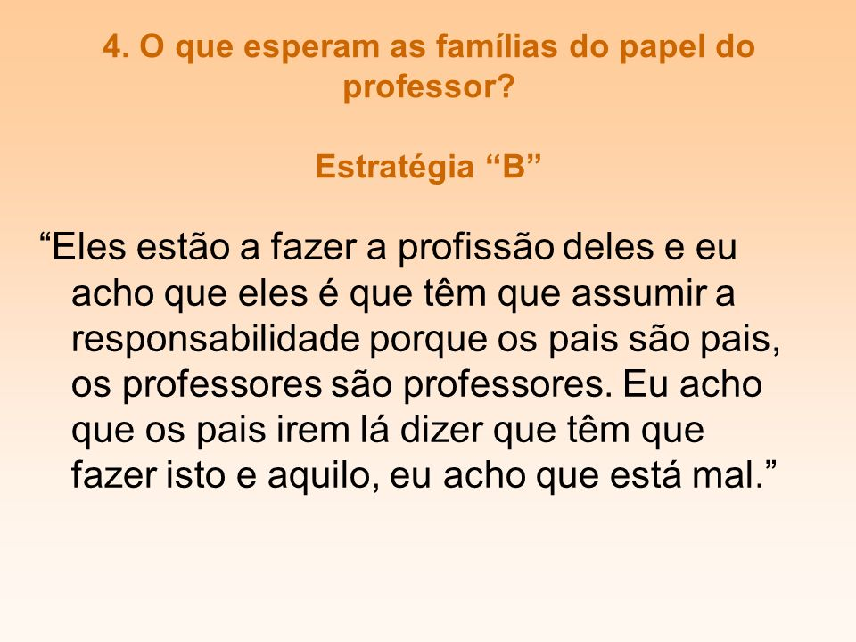 4. O que esperam as famílias do papel do professor Estratégia B