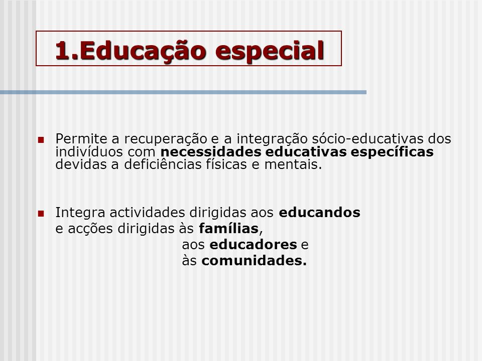 1.Educação especial