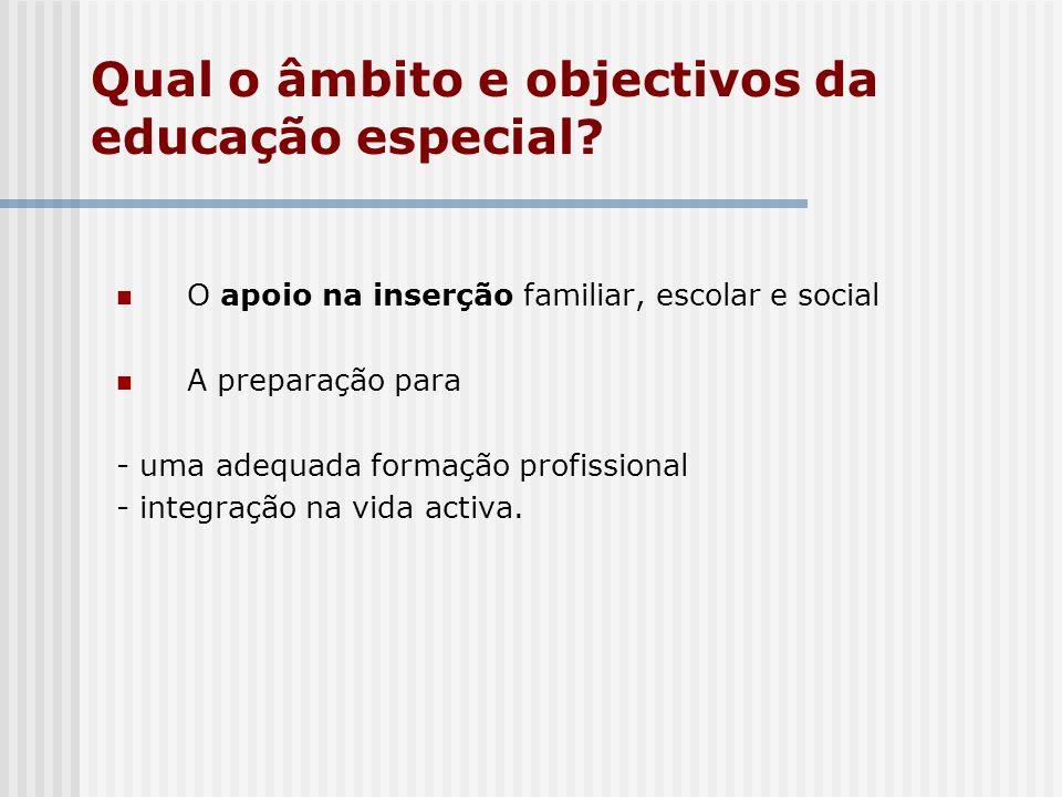 Qual o âmbito e objectivos da educação especial