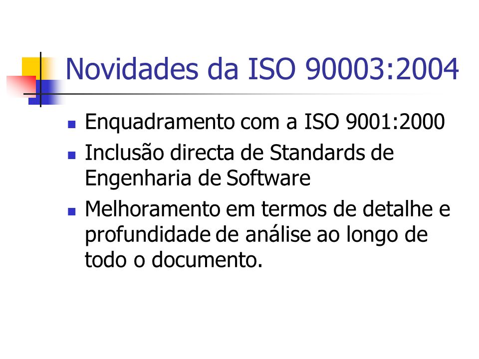 Novidades da ISO 90003:2004 Enquadramento com a ISO 9001:2000