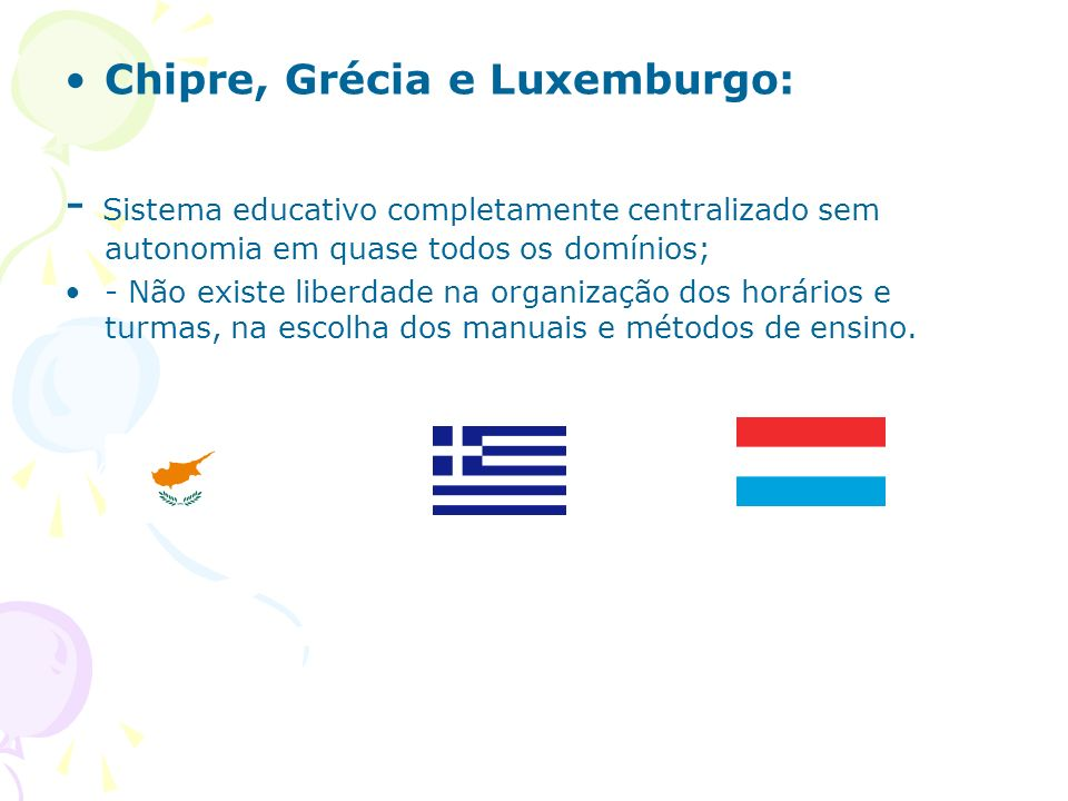 Chipre, Grécia e Luxemburgo:
