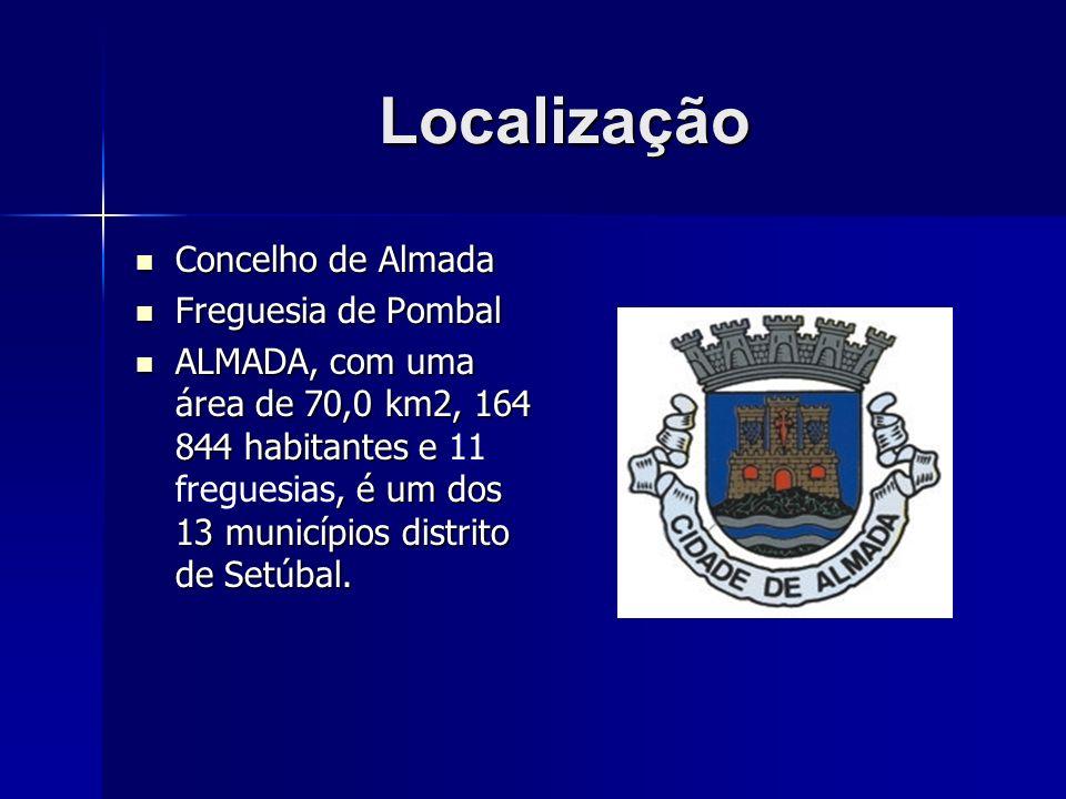 Localização Concelho de Almada Freguesia de Pombal