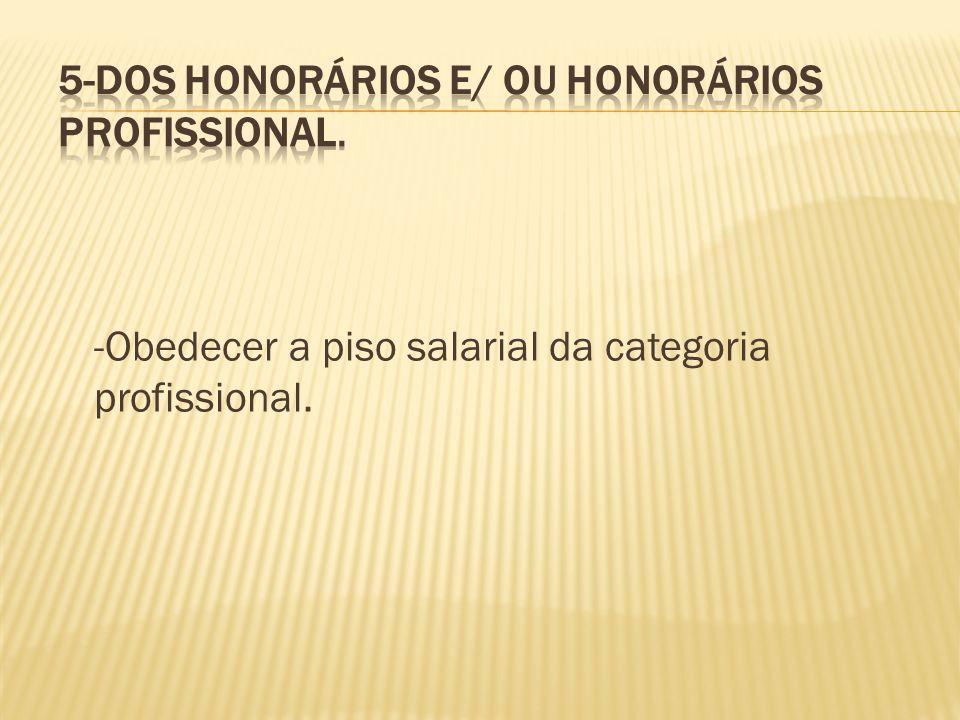 5-Dos honorários e/ ou honorários profissional.