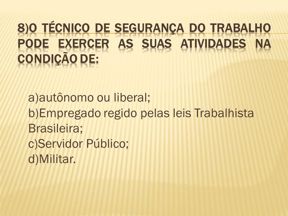 8)O Técnico de Segurança do Trabalho pode exercer as suas atividades na condição de: