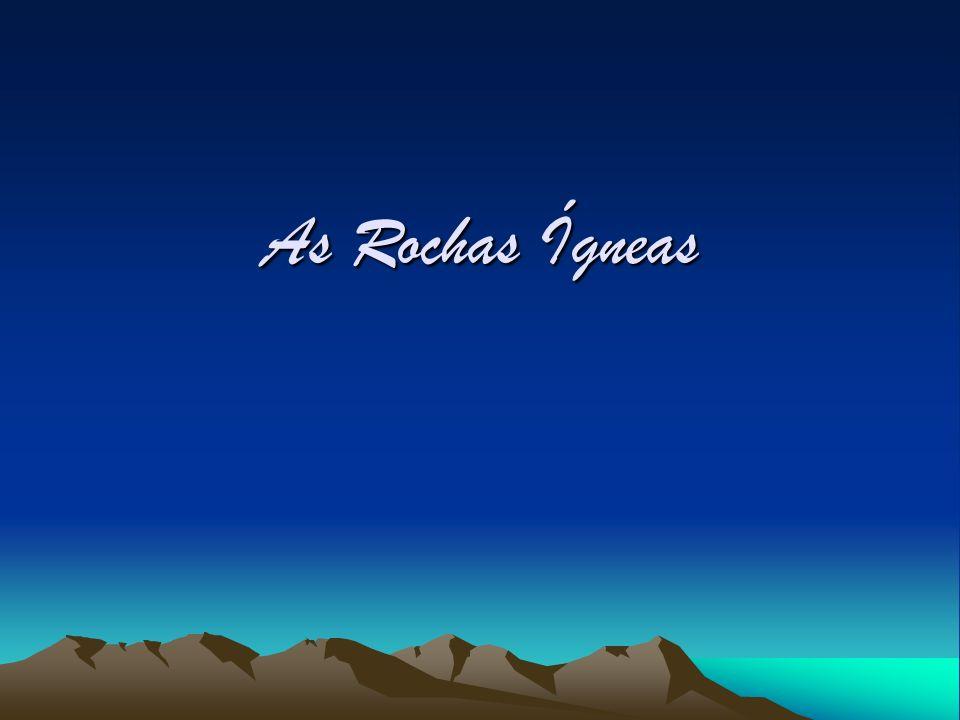 As Rochas Ígneas