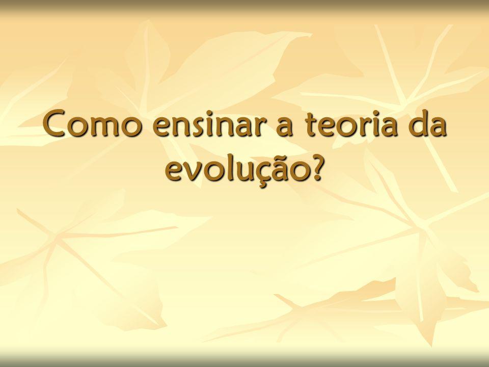 Como ensinar a teoria da evolução