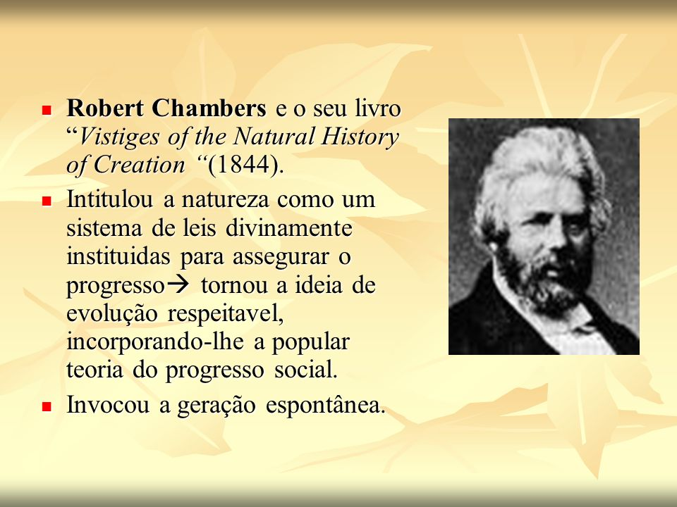 Robert Chambers e o seu livro Vistiges of the Natural History of Creation (1844).