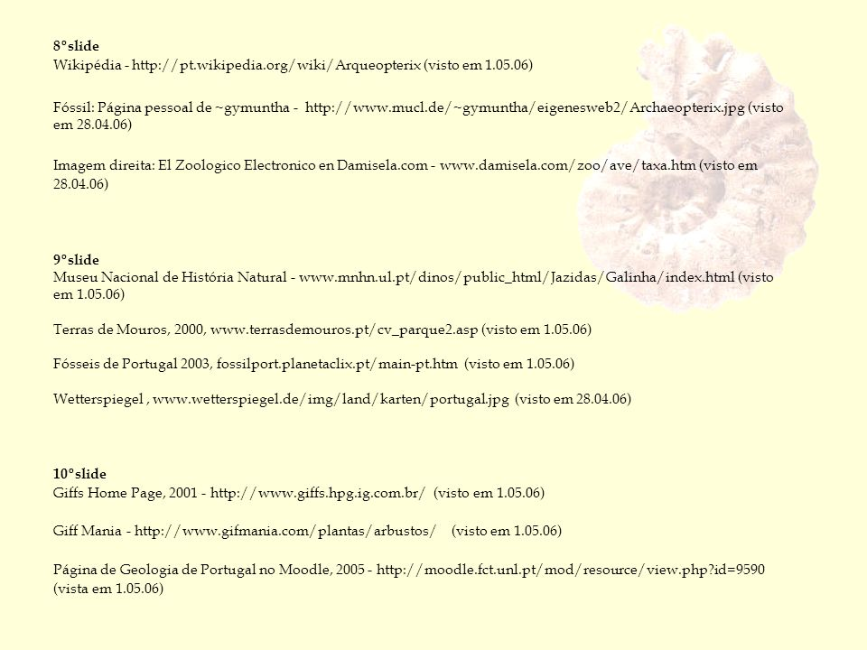 8ºslide Wikipédia - http://pt.wikipedia.org/wiki/Arqueopterix (visto em 1.05.06)