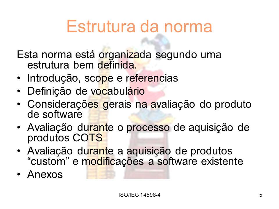 Estrutura da norma Esta norma está organizada segundo uma estrutura bem definida. Introdução, scope e referencias.
