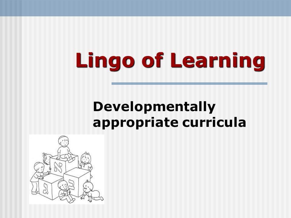 Developmentally appropriate curricula