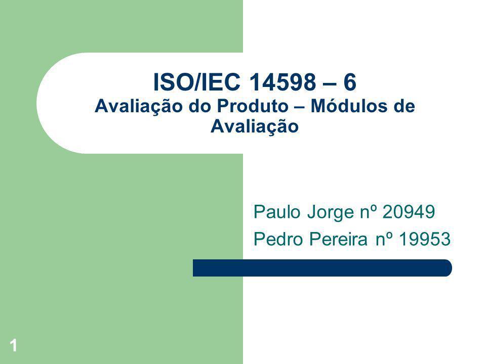 ISO/IEC 14598 – 6 Avaliação do Produto – Módulos de Avaliação