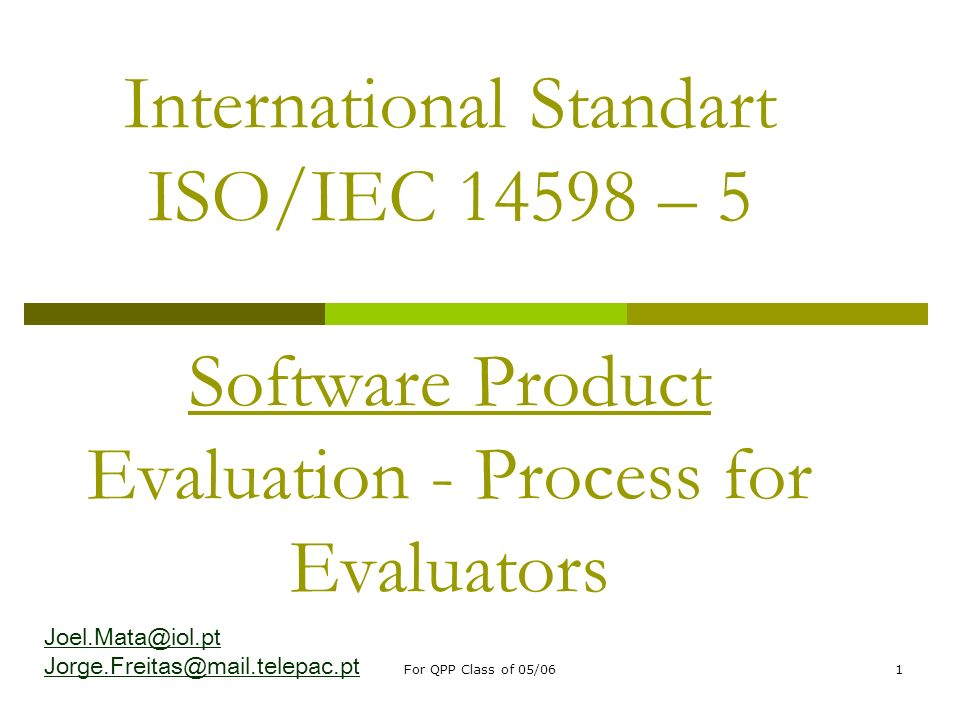 International Standart ISO/IEC 14598 – 5 Software Product Evaluation - Process for Evaluators
