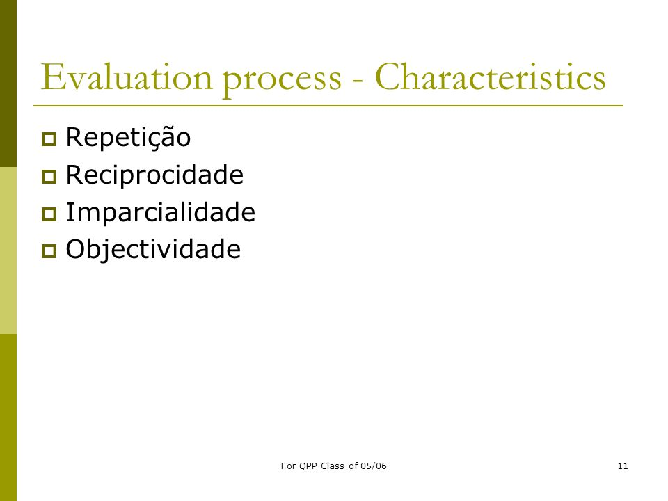 Evaluation process - Characteristics