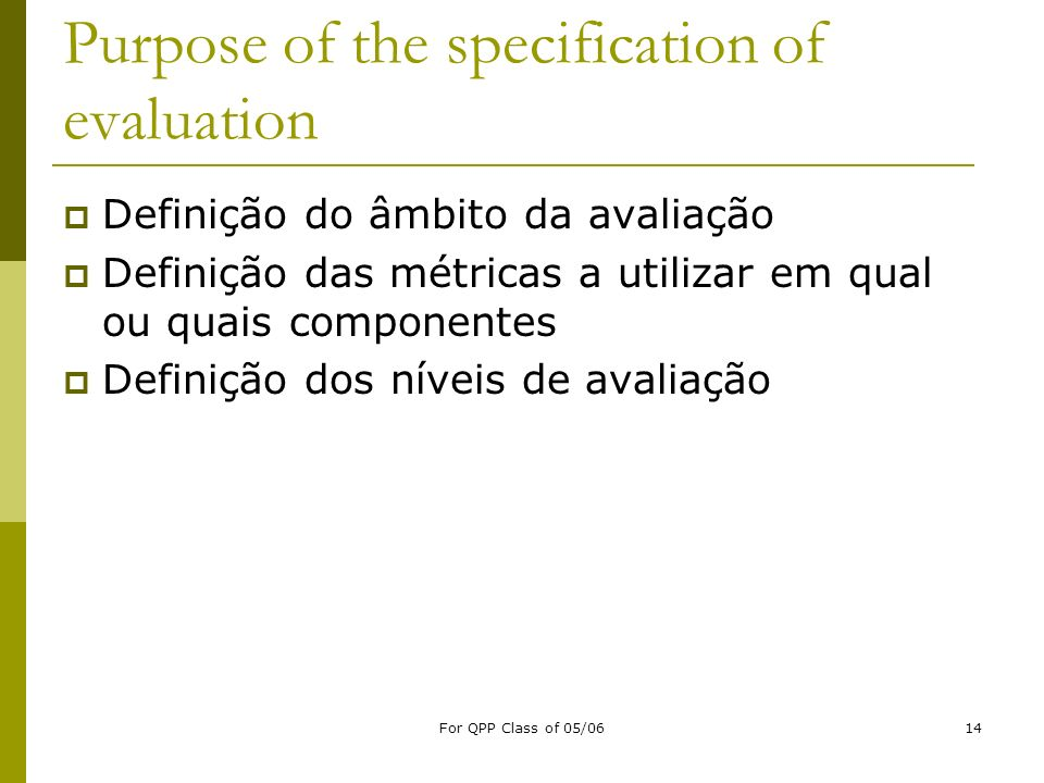 Purpose of the specification of evaluation