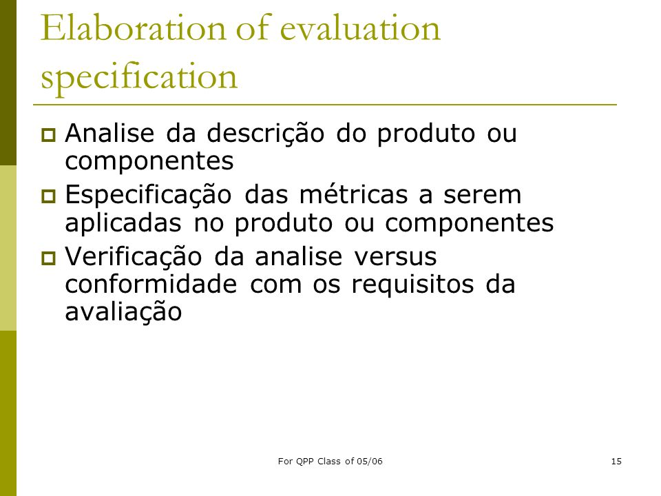 Elaboration of evaluation specification