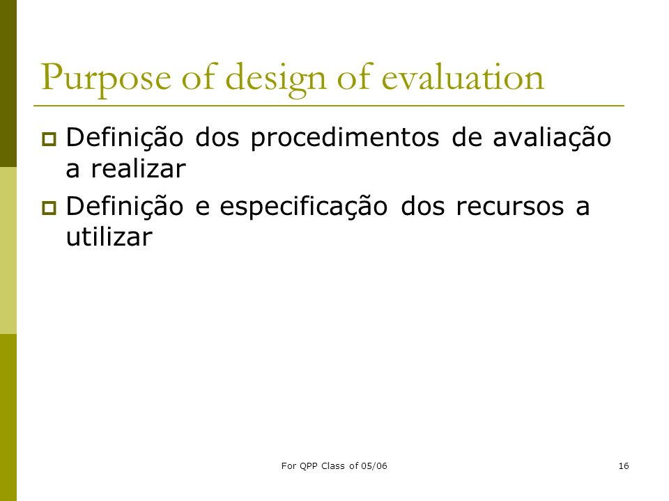 Purpose of design of evaluation