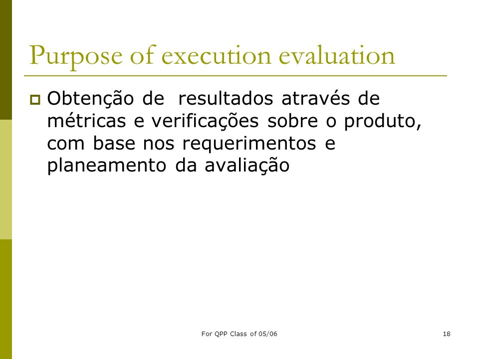 Purpose of execution evaluation