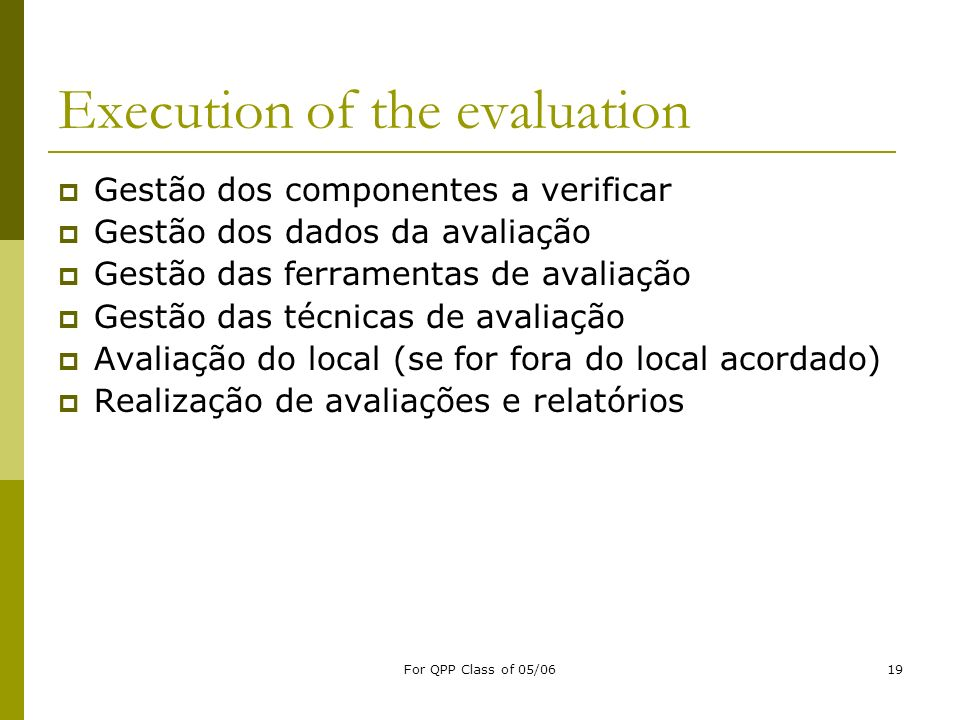 Execution of the evaluation