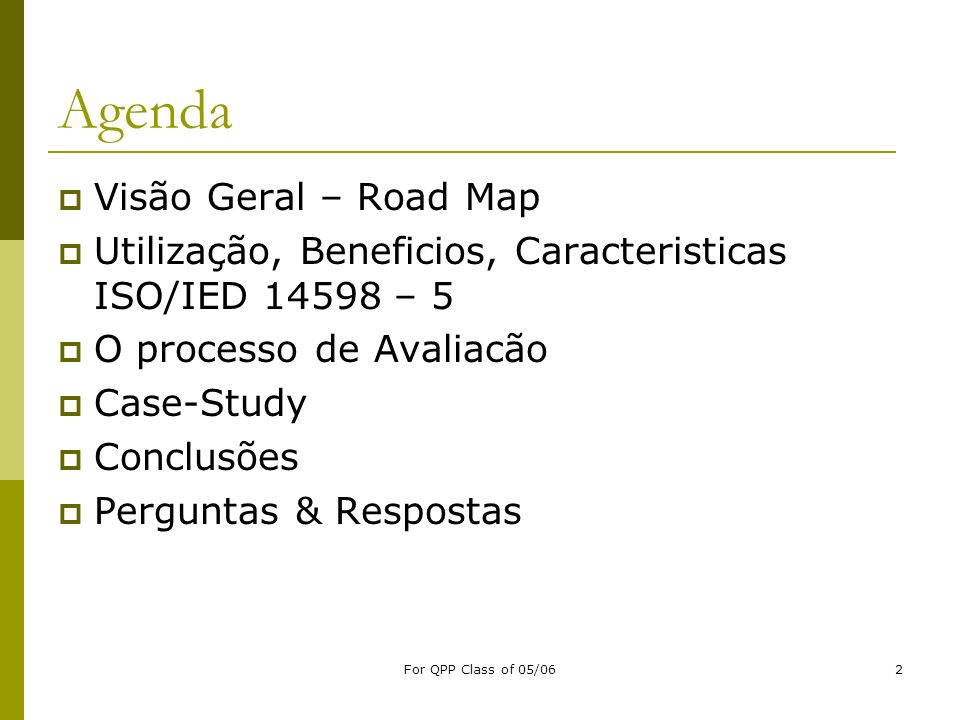 Agenda Visão Geral – Road Map