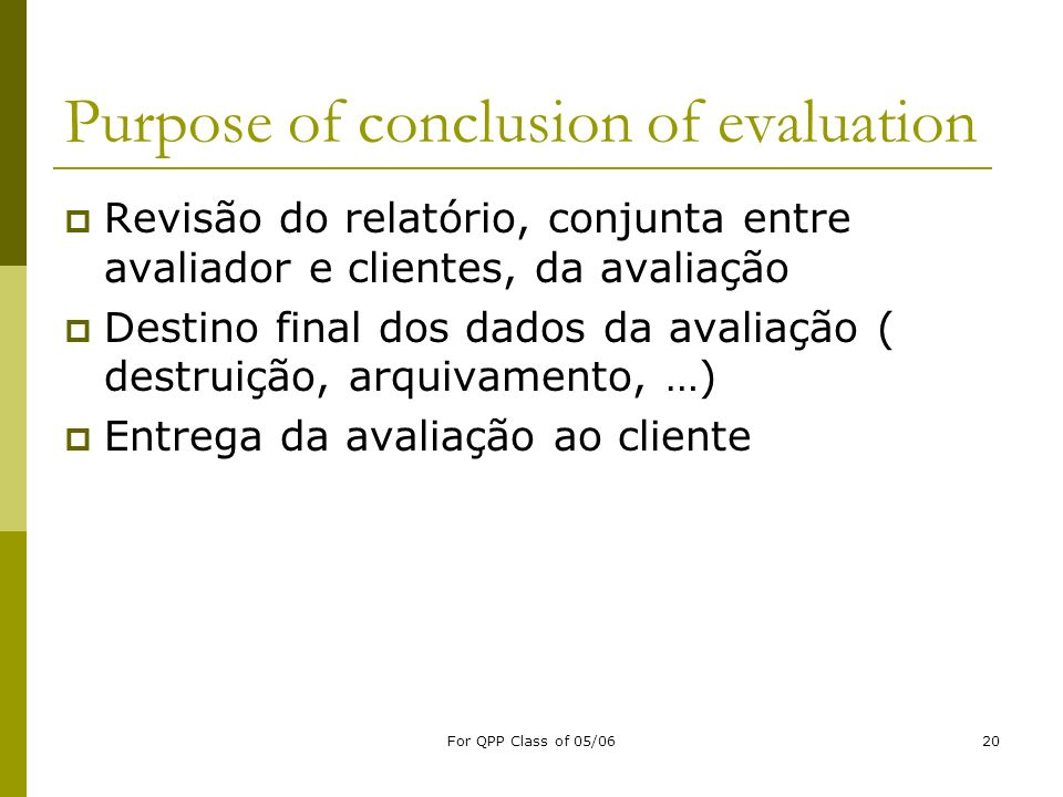 Purpose of conclusion of evaluation